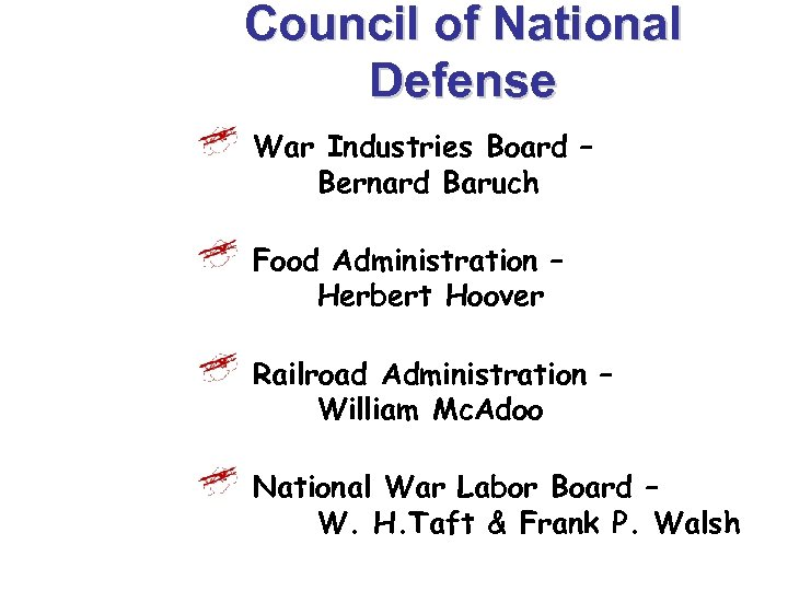 Council of National Defense War Industries Board – Bernard Baruch Food Administration – Herbert