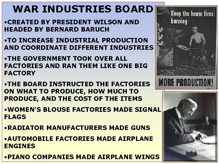 WAR INDUSTRIES BOARD • CREATED BY PRESIDENT WILSON AND HEADED BY BERNARD BARUCH •