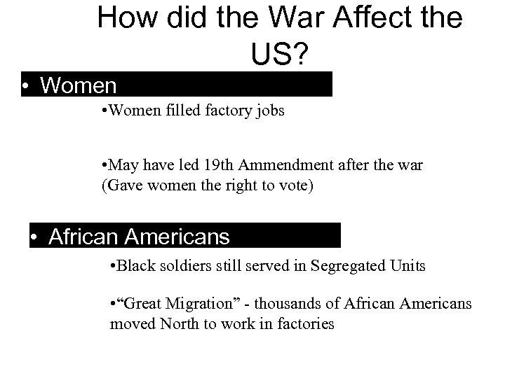How did the War Affect the US? • Women filled factory jobs • May