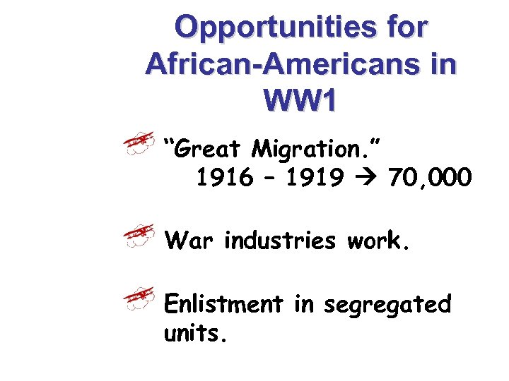 """Opportunities for African-Americans in WW 1 """"Great Migration. """" 1916 – 1919 70, 000"""
