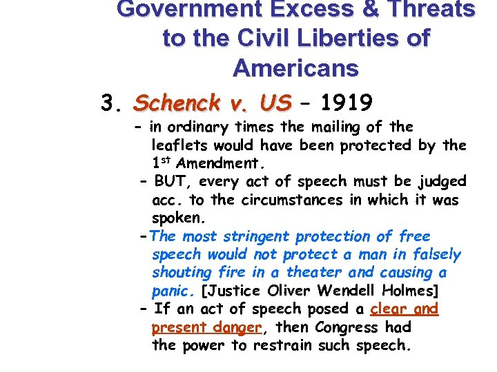 Government Excess & Threats to the Civil Liberties of Americans 3. Schenck v. US