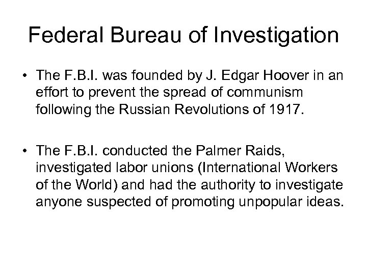 Federal Bureau of Investigation • The F. B. I. was founded by J. Edgar