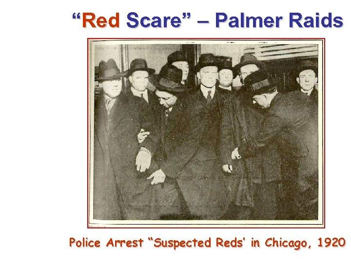 """Red Scare"" – Palmer Raids Police Arrest ""Suspected Reds' in Chicago, 1920"