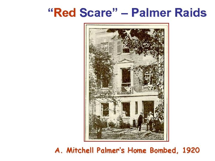 """""""Red Scare"""" – Palmer Raids A. Mitchell Palmer's Home Bombed, 1920"""