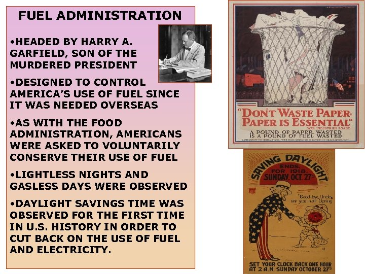FUEL ADMINISTRATION • HEADED BY HARRY A. GARFIELD, SON OF THE MURDERED PRESIDENT •