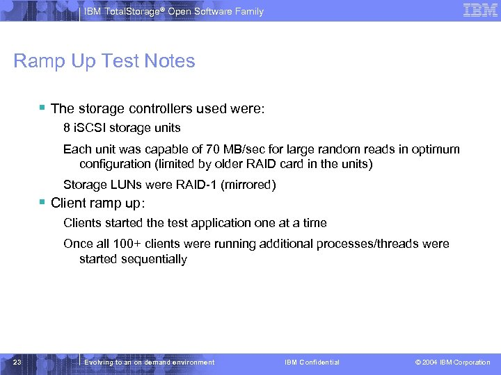IBM Total. Storage® Open Software Family Ramp Up Test Notes § The storage controllers