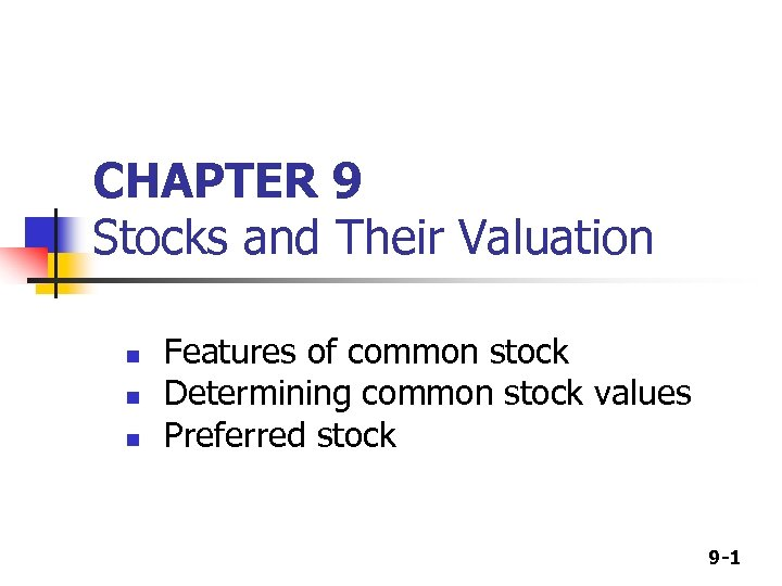 CHAPTER 9 Stocks and Their Valuation n Features of common stock Determining common stock