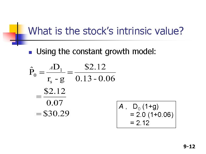 What is the stock's intrinsic value? n Using the constant growth model: A ,
