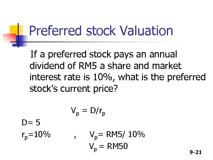 Preferred stock Valuation If a preferred stock pays an annual dividend of RM 5