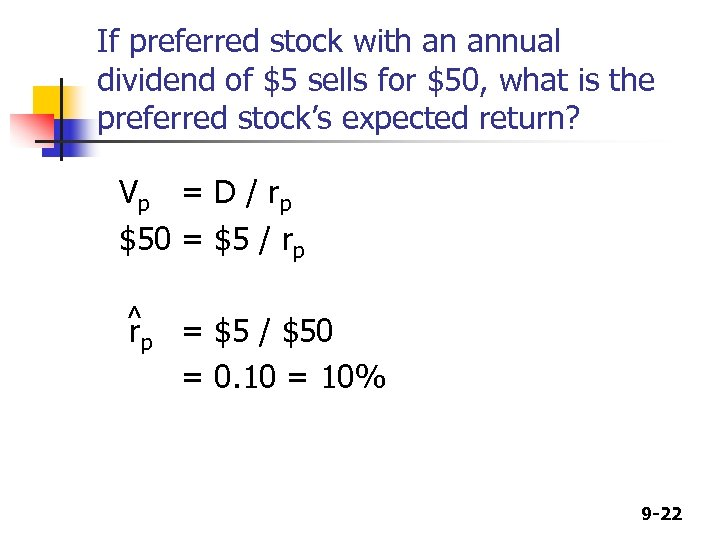 If preferred stock with an annual dividend of $5 sells for $50, what is