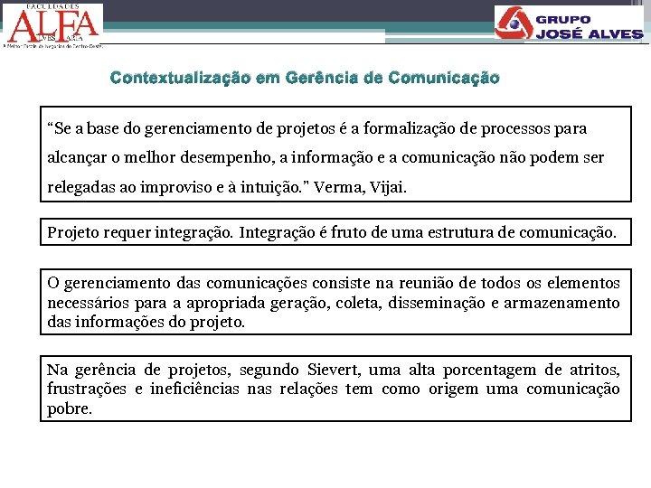 """Contextualização em Gerência de Comunicação """"Se a base do gerenciamento de projetos é a"""