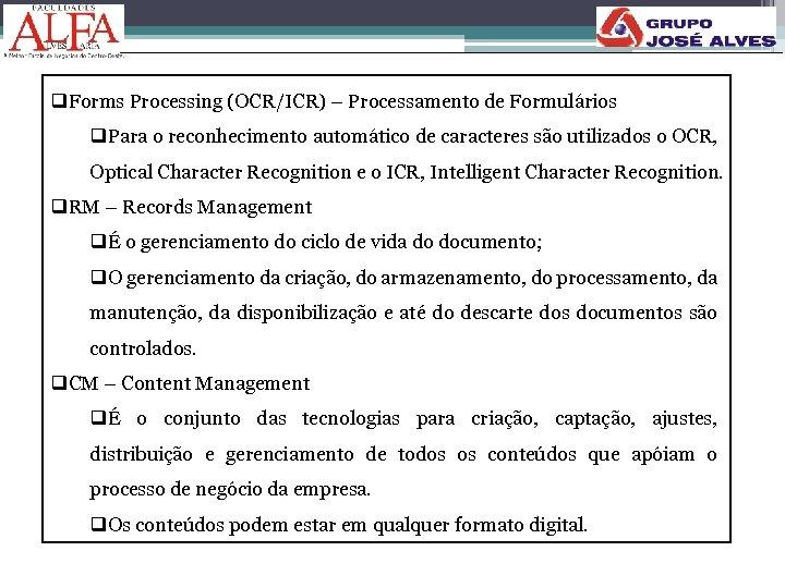q. Forms Processing (OCR/ICR) – Processamento de Formulários q. Para o reconhecimento automático de