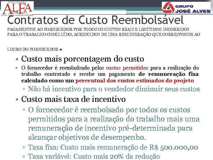168 Contratos de Custo Reembolsável PAGAMENTOS AO FORNECEDOR POR TODOS OS CUSTOS REAIS E