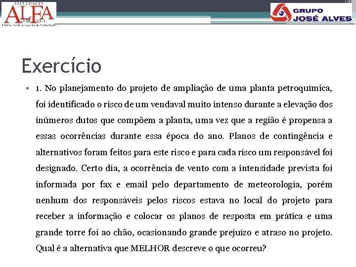 Exercício • 1. No planejamento do projeto de ampliação de uma planta petroquímica, foi