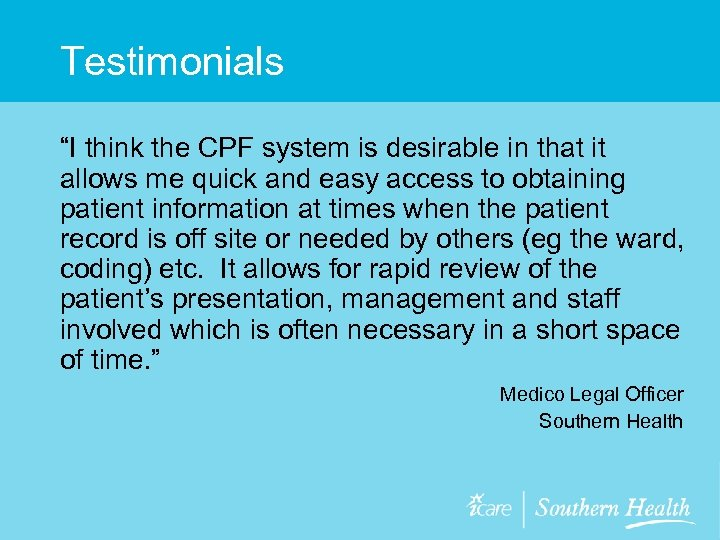 """Testimonials """"I think the CPF system is desirable in that it allows me quick"""