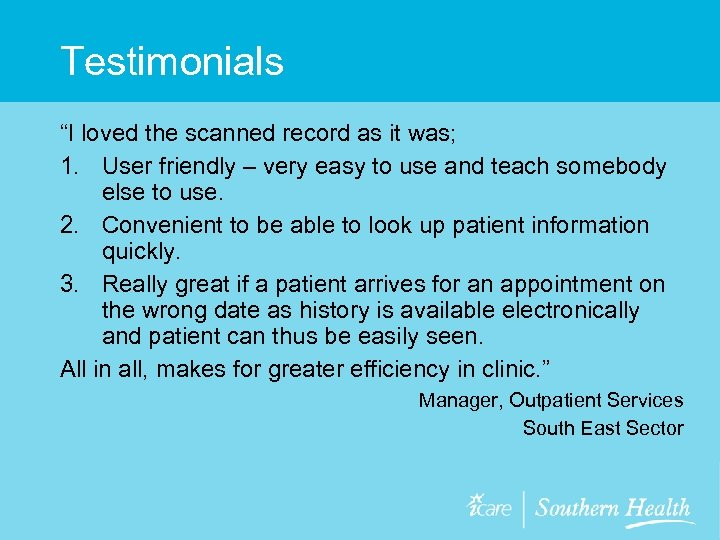 """Testimonials """"I loved the scanned record as it was; 1. User friendly – very"""
