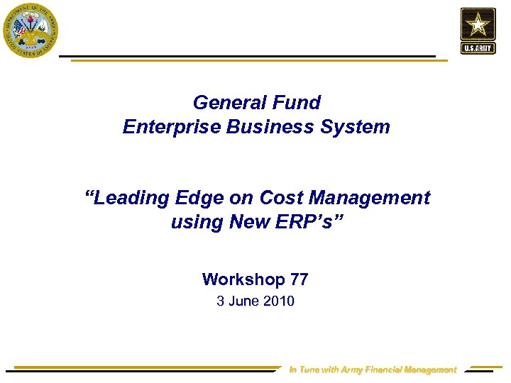 """General Fund Enterprise Business System """"Leading Edge on Cost Management using New ERP's"""" Workshop"""