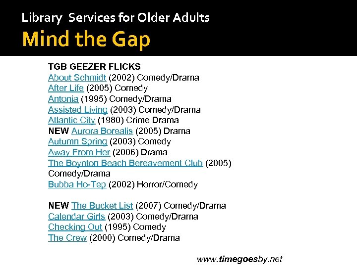 Library Services for Older Adults Mind the Gap TGB GEEZER FLICKS About Schmidt (2002)