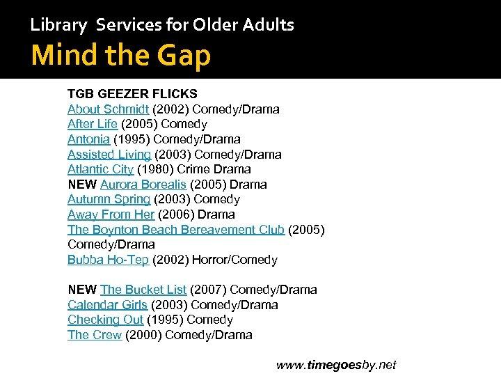 Library Services for Older Adults Mind the Gap TGB GEEZER FLICKS About Schmidt (2002)