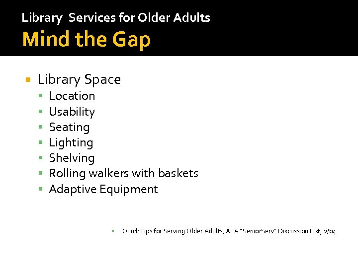 Library Services for Older Adults Mind the Gap Library Space Location Usability Seating Lighting