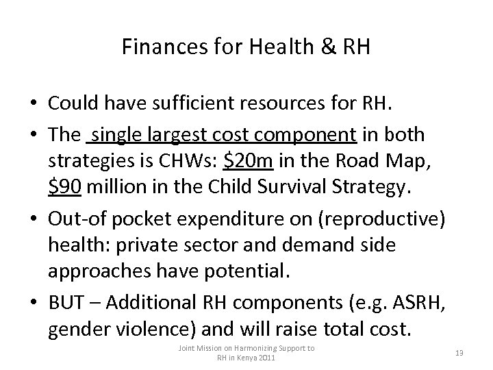 Finances for Health & RH • Could have sufficient resources for RH. • The