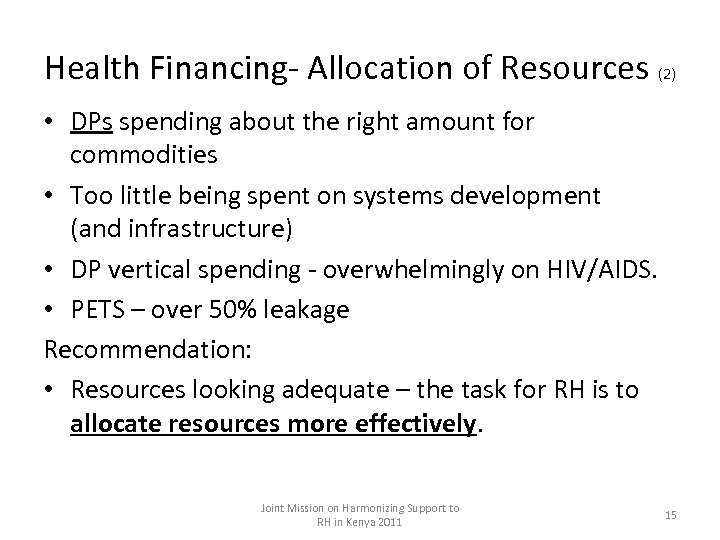 Health Financing- Allocation of Resources (2) • DPs spending about the right amount for