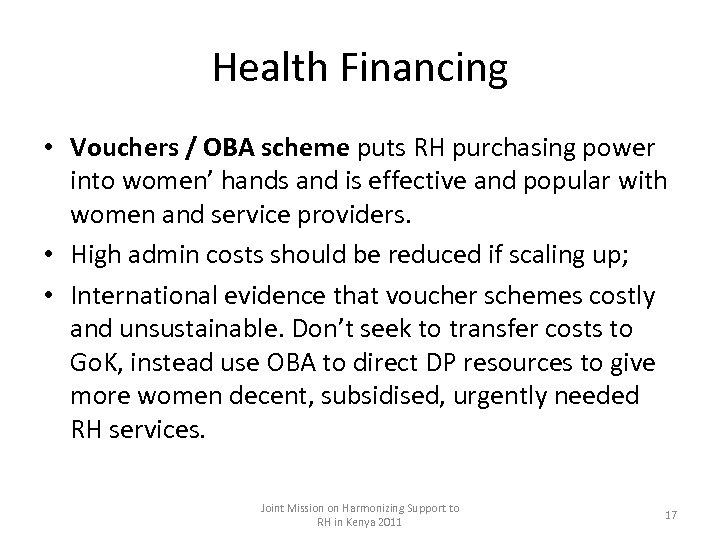 Health Financing • Vouchers / OBA scheme puts RH purchasing power into women' hands