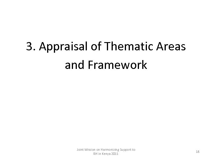 3. Appraisal of Thematic Areas and Framework Joint Mission on Harmonizing Support to RH