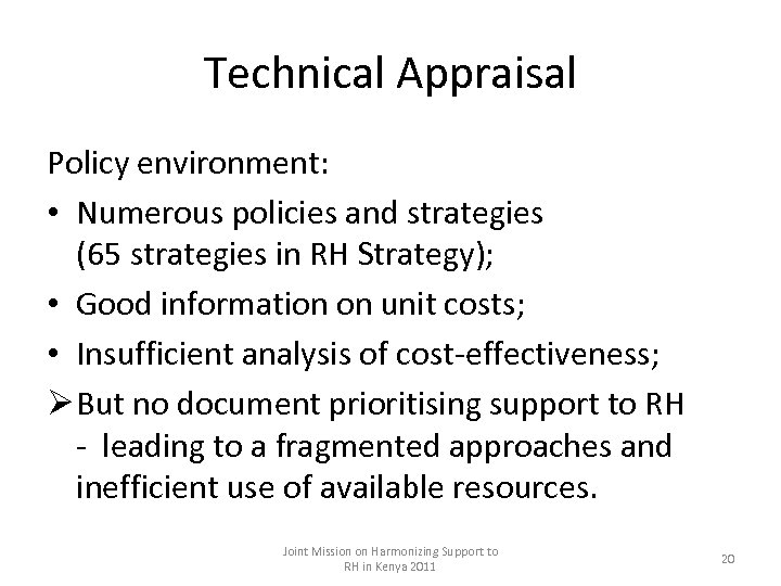 Technical Appraisal Policy environment: • Numerous policies and strategies (65 strategies in RH Strategy);