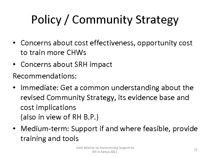 Policy / Community Strategy • Concerns about cost effectiveness, opportunity cost to train more