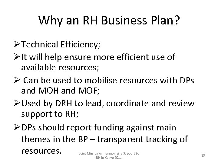 Why an RH Business Plan? Ø Technical Efficiency; Ø It will help ensure more