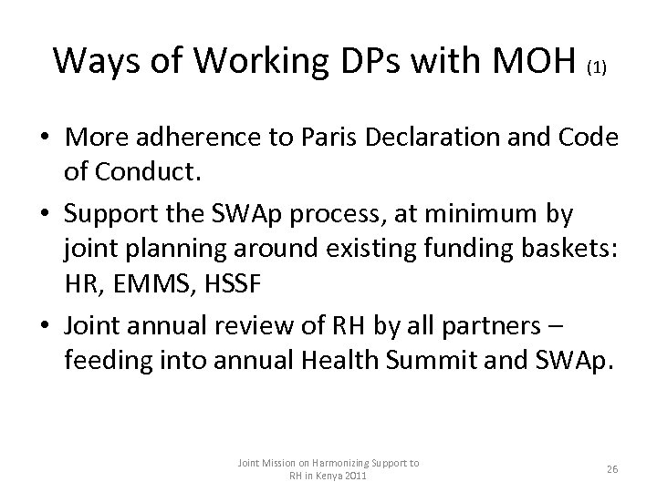 Ways of Working DPs with MOH (1) • More adherence to Paris Declaration and