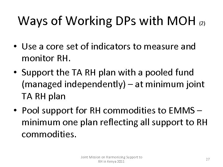 Ways of Working DPs with MOH (2) • Use a core set of indicators