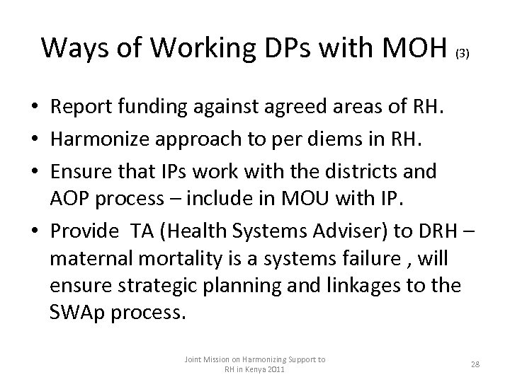 Ways of Working DPs with MOH (3) • Report funding against agreed areas of