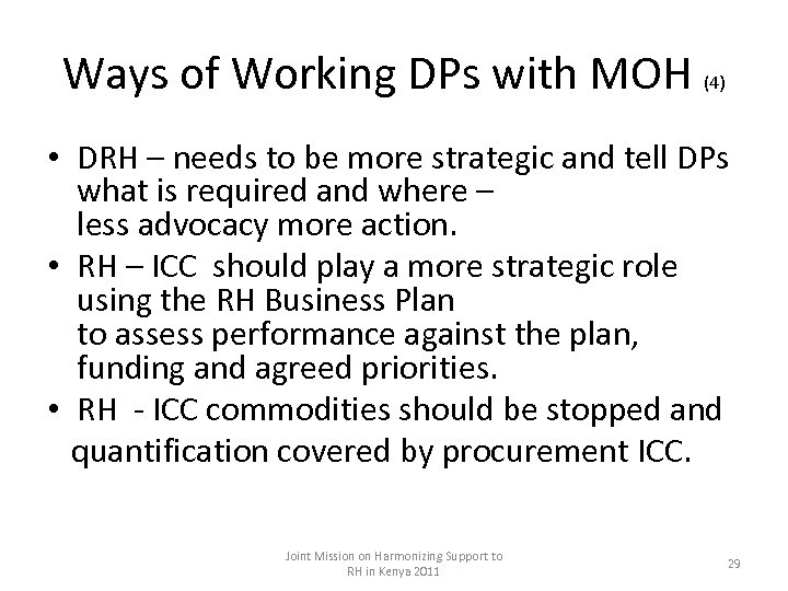 Ways of Working DPs with MOH (4) • DRH – needs to be more