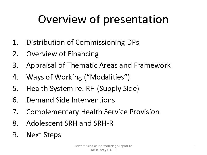 Overview of presentation 1. 2. 3. 4. 5. 6. 7. 8. 9. Distribution of