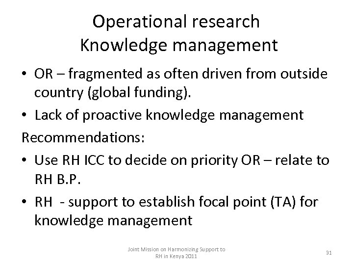 Operational research Knowledge management • OR – fragmented as often driven from outside country