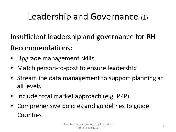 Leadership and Governance (1) Insufficient leadership and governance for RH Recommendations: • Upgrade management