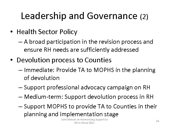 Leadership and Governance (2) • Health Sector Policy – A broad participation in the