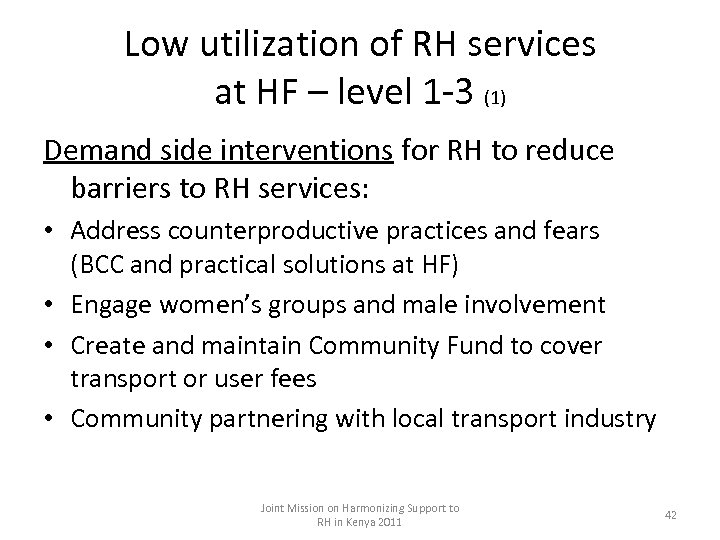 Low utilization of RH services at HF – level 1 -3 (1) Demand side