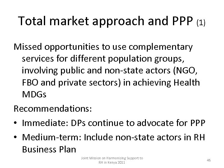 Total market approach and PPP (1) Missed opportunities to use complementary services for different