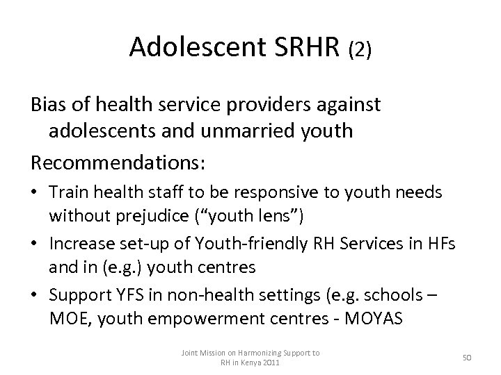 Adolescent SRHR (2) Bias of health service providers against adolescents and unmarried youth Recommendations: