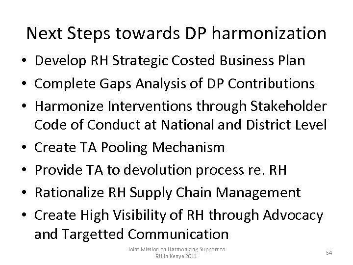 Next Steps towards DP harmonization • Develop RH Strategic Costed Business Plan • Complete