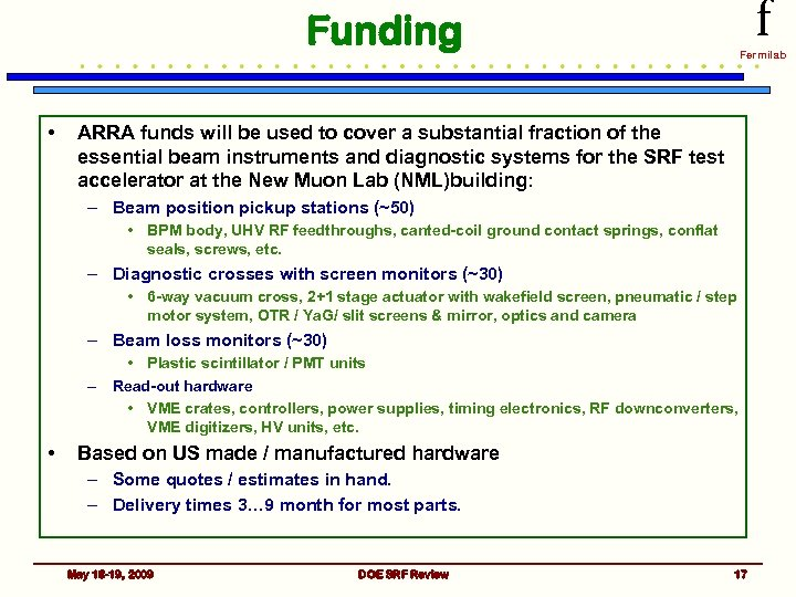 f Funding • Fermilab ARRA funds will be used to cover a substantial fraction