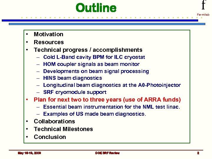 Outline f Fermilab • Motivation • Resources • Technical progress / accomplishments – –