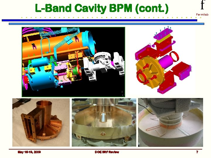 L-Band Cavity BPM (cont. ) May 18 -19, 2009 DOE SRF Review f Fermilab