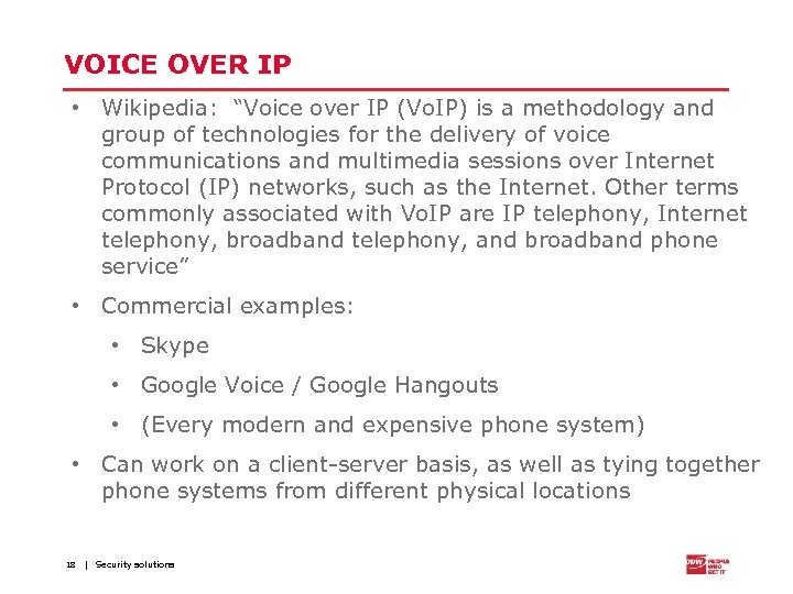 "VOICE OVER IP • Wikipedia: ""Voice over IP (Vo. IP) is a methodology and"