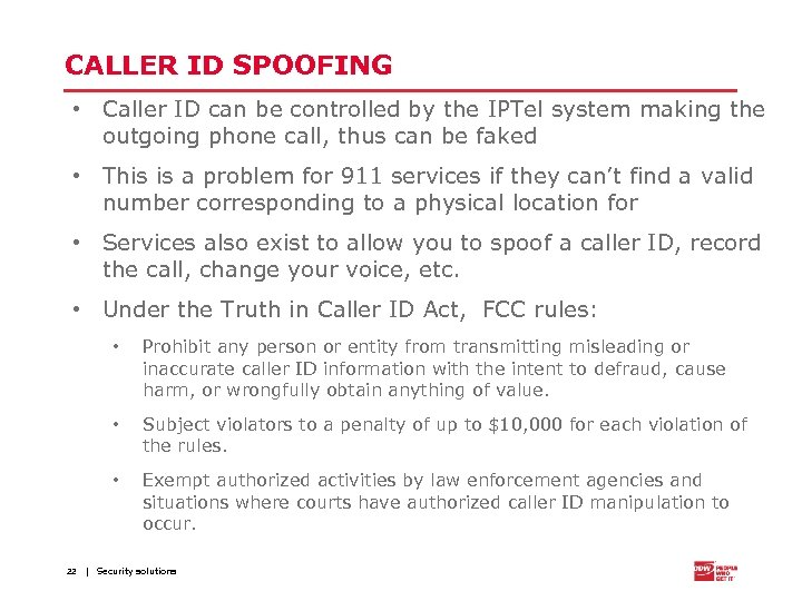 CALLER ID SPOOFING • Caller ID can be controlled by the IPTel system making