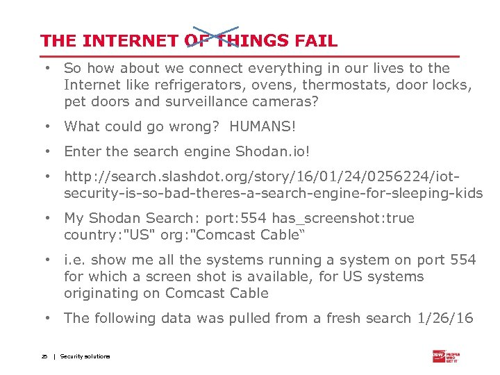 THE INTERNET OF THINGS FAIL • So how about we connect everything in our