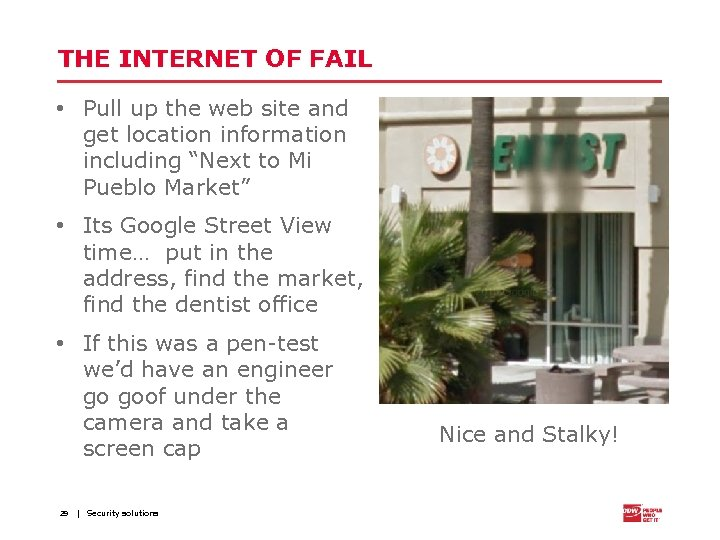 THE INTERNET OF FAIL • Pull up the web site and get location information
